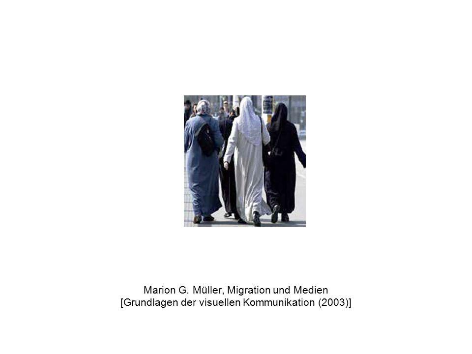 Marion G. Müller, Migration und Medien [Grundlagen der visuellen Kommunikation (2003)]